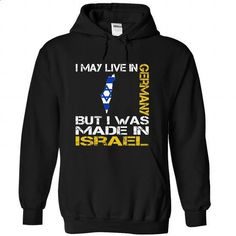 I May Live in Germany But I Was Made in Israel (V6) - #vintage t shirts #funny t shirt. ORDER HERE => https://www.sunfrog.com/States/I-May-Live-in-Germany-But-I-Was-Made-in-Israel-V6-bsnhyylylq-Black-Hoodie.html?id=60505