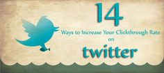 How to Increase Your Click through Rate on Twitter.