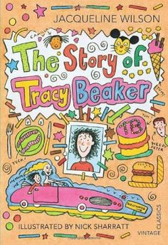 The Story of Tracy Beaker (Vintage Childrens Classic) by Jacqueline Wilson, http://www.amazon.co.uk/dp/0099582775/ref=cm_sw_r_pi_dp_.1s7rb1SGXZCY