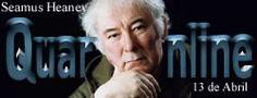 El 13 de Abril de 1939 nace Seamus Heaney, poeta irlandés, Premio Nobel de Literatura en 1995. http://www.quaronline.com/