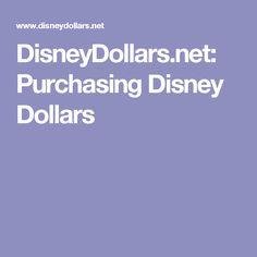 DisneyDollars.net: Purchasing Disney Dollars
