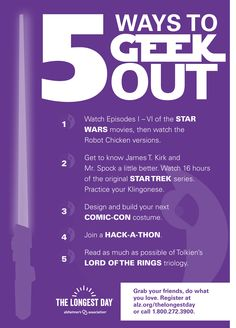 5 ways to geek out for The Longest Day sunrise to sunset event. It's not too late to sign up - Grab your friends and do what you love! www.thelongestday.alz.org
