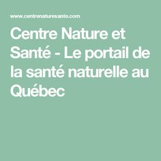 Centre Nature et Santé - Le portail de la santé naturelle au Québec