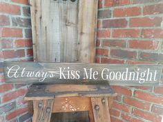 Rustic Always Kiss Me Goodnight Wood Sign. Rustic decor, house warming gift…