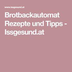 Brotbackautomat Rezepte und Tipps - Issgesund.at
