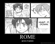 """Even when that's the sweet ass of another man!"" Rome, are you telling me you ship Spamano?"