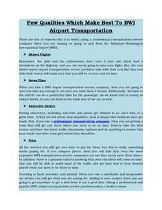 Hiring a professional and popular BWI airport transportation service provider makes a world of sense.