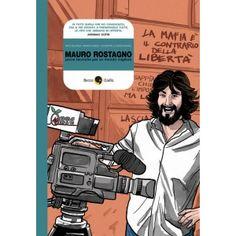 Mauro Rostagno, prove tecniche per un mondo migliore, con Nico Blunda, disegni di Giuseppe Lo Bocchiaro. Edizioni Beccogialo, 2010