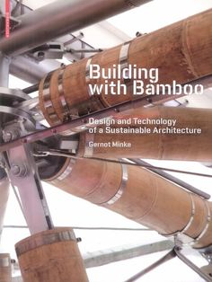 Building with bamboo / Gernot Minke. Consulta disponibilidad: http://biblio.uah.es/uhtbin/cgisirsi/LTr/C-EXPERIM/0/5?user_id=WEBSERVER&searchdata1=9783034607483{020}