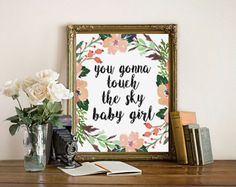 You Gonna Touch the Sky Baby Girl, instant download, Kanye West quote, floral…