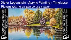 """Dieter Legenstein - Acrylmalerei 2018 / Picture """"The Big Lake On Legi`s Island"""" Acrylic painting - Timelap Video Acrylmalerei - Zeitraffer Canvas: Big Lake, Painting & Drawing, Waterfall, Island, Digital, Drawings, Youtube, Pictures, Art"""