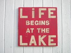 Wood Lake Sign Red Life Begins at the Lake by CTheWritingOnTheWall. $48.00 USD, via Etsy.