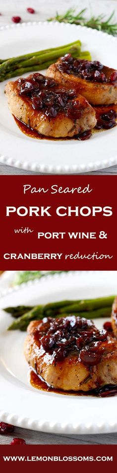 Juicy and seared to perfection Pork Chops with delicious Port Wine and Cranberry reduction. This amazing sauce secret ingredient is the key to making restaurant style pan sauces at home! Dinner in 30!