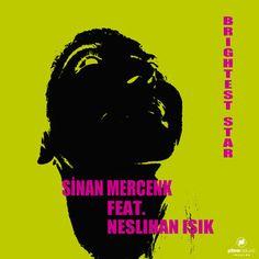 Sinan Mercenk Feat. Neslihan Işık - Brightest Star