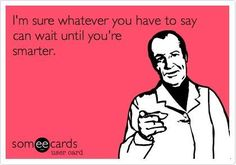 awesome It can wait... #ecard #humor For more quotes and jokes, check out my FB page:  w... by http://dezdemonhumoraddiction.space/ecards-humor/it-can-wait-ecard-humor-for-more-quotes-and-jokes-check-out-my-fb-page-w/