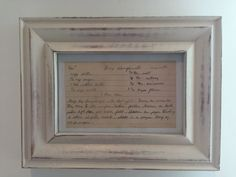 Grandma's old recipes in her handwriting framed and hung in the kitchen! I love this idea for kitchen decor- shabby chic