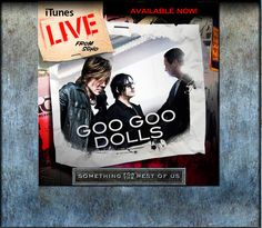 Love the Goo Goo Dolls!