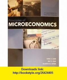 Principles of Microeconomics Custom Edition for Texas Tech University (9781256321583) Karl E. Case, Ray C. Fair, Sharon M. Oster , ISBN-10: 1256321583  , ISBN-13: 978-1256321583 ,  , tutorials , pdf , ebook , torrent , downloads , rapidshare , filesonic , hotfile , megaupload , fileserve
