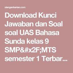 Download Kunci Jawaban dan Soal soal UAS Bahasa Sunda kelas 9 SMP/MTS semester 1 Terbaru dan Terlengkap - UlanganHarian.Com