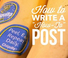 How to Write a Better How-To Article In 10 Easy Steps by Elan Morgan
