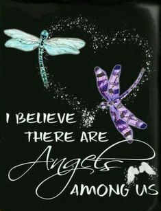 Blue and purple dragonfly prophetic art. Quote, I believe there are angels among us. Dragonfly Quotes, Dragonfly Art, Dragonfly Tattoo, Dragonfly Drawing, Dragonfly Painting, Dragonfly Images, Butterfly Quotes, Beau Message, Angels Among Us