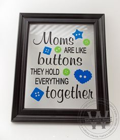 Moms Are Like Buttons They Hold Everything Together Vinyl Decal Wall Sticker Art Vinyl Crafts, Vinyl Projects, Projects To Try, Silhouette Sign, Silhouette Cameo Projects, Sewing Quotes, Cute Signs, Circuit Projects, Vinyl Signs