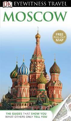 DK Eyewitness Travel Guide: Moscow - Dorling Kindersley