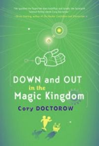 Cover for 'Down and Out in the Magic Kingdom'