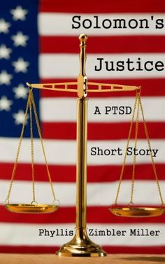 Solomon's Justice: A PTSD Short Story by Phyllis Zimbler Miller, http://www.amazon.com/dp/B00DHMVCY6/ref=cm_sw_r_pi_dp_q2oXrb0TENGCN