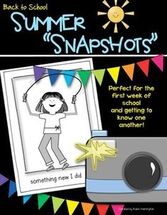 Back to School {Summer Snapshots} Getting to Know Each Other! Great for morning work, writing workshop or a center for the first week back to school. Includes 4 different snapshot sheets plus a writing sheet as well. $