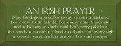 prayers for strength and comfort | An Irish Prayer - May God give you. . .For every storm a rainbow, for ...