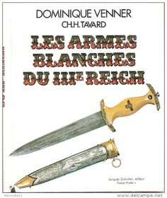 LES ARMES BLANCHES III REICH DAGUE EPEE BAIONNETTE GUIDE COLLECTION VENNER - Armi Bianche