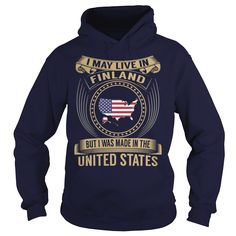 I May Live In Finland But I Was Made In the United States, Get yours HERE ==> https://www.sunfrog.com/States/I-May-Live-In-Finland-But-I-Was-Made-In-the-United-States-Navy-Blue-Hoodie.html?id=47756 #christmasgifts #merrychristmas #xmasgifts #holidaygift #finland #visitfinland #thisisfinland #igersfinland