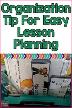 Lesson planning is made easy with this organizational system.