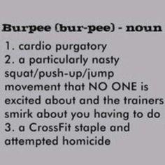 I love burpees :)... no i dont