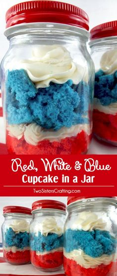 Our Red White and Blue Cupcake in a Jar featuring delicious Buttercream Frosting is a unique take on cupcakes and a great of July dessert, Memorial Day treat or Olympic Party Snack. 4th Of July Desserts, Fourth Of July Food, 4th Of July Party, Holiday Desserts, Holiday Treats, July 4th, Holiday Recipes, Holiday Foods, Blue Cupcakes