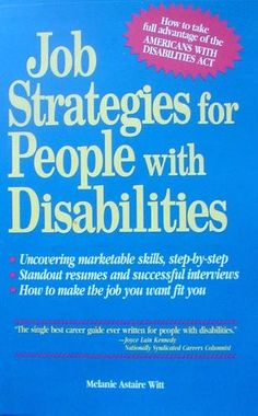 Job Strategies for People with Disabilities by Melanie Astaire Witt. Call #: MINR 1