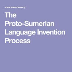 The Proto-Sumerian Language Invention Process
