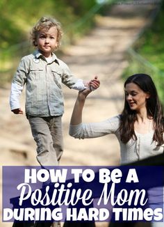 How to be a Positive Mom during Hard Times - great ideas for moms!