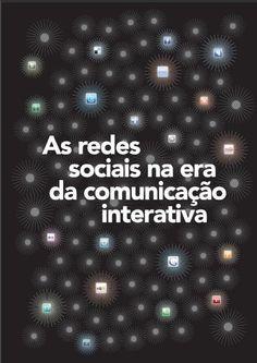 As redes sociais na era da comunicação interativa  Nessa era da comunicação interativa, a monografia também não poderia ficar só no papel. A sua versão online encontra-se aqui para que você possa acessá-la a qualquer hora e em qualquer lugar.