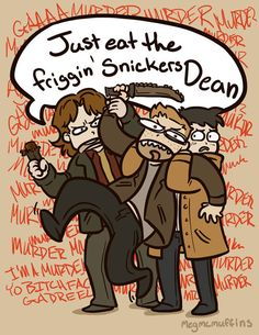 Just Eat the Friggin' Snickers Dean by megmcmuffins on DeviantArt