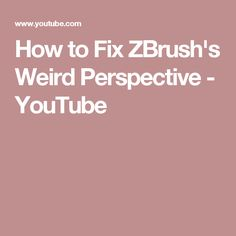 How to Fix ZBrush's Weird Perspective - YouTube