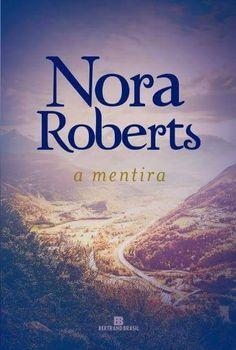 A Mentira (The Liar) - Nora Roberts - #Resenha | OBLOGDAMARI.COM