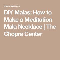 DIY Malas: How to Make a Meditation Mala Necklace | The Chopra Center