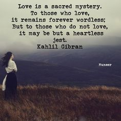 Kahlil Gibran, Rumi Quotes, Love Heart, Beautiful Words, Thoughts, Deep, Beauty, Tone Words, Heart Of Love