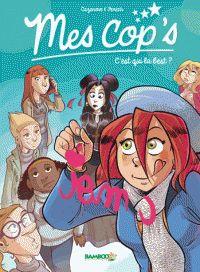 Christophe Cazenove et Philippe Fenech - Mes cop's Tome 2 : C'est qui la best ? Green Books, Blue Books, Bd Comics, France 1, Magazines For Kids, Chapter Books, Cops, Bff, Texts