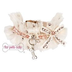 For Pets Only  Dream in Cream Collar Couture Collection