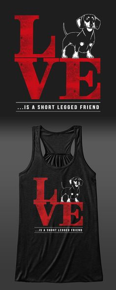 Love is a short legged friend. It's the perfect shirt for Dachshund lovers & doxier owners. Get it here: http://Euphorictees.com/love-dachshund