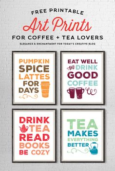 A set of four art prints for coffee, tea and pumpkin spice latte lovers. Easy decor for your kitchen, or an inexpensive housewarming or bridal shower gift! Free printable download from Elegance & Enchantment for Today's Creative Blog.