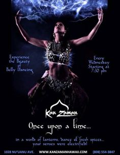 Honolulu, HI Join us every Wednesday evening for the ultimate dining  experience. In addition to the delicious Lebanese & Moroccan offerings, Kan Zaman announces the addition of The Beauty Of Belly Dancing… Click flyer for more >>